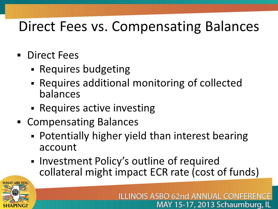 Direct Fees vs. Compensating Balances