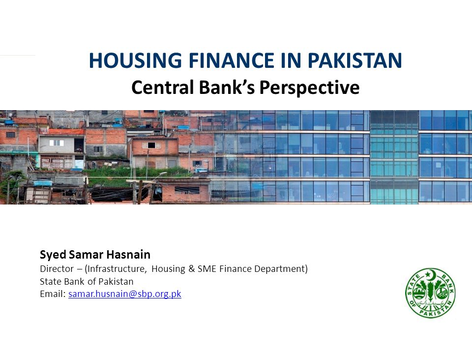 HOUSING FINANCE IN PAKISTAN Central Bank's Perspective