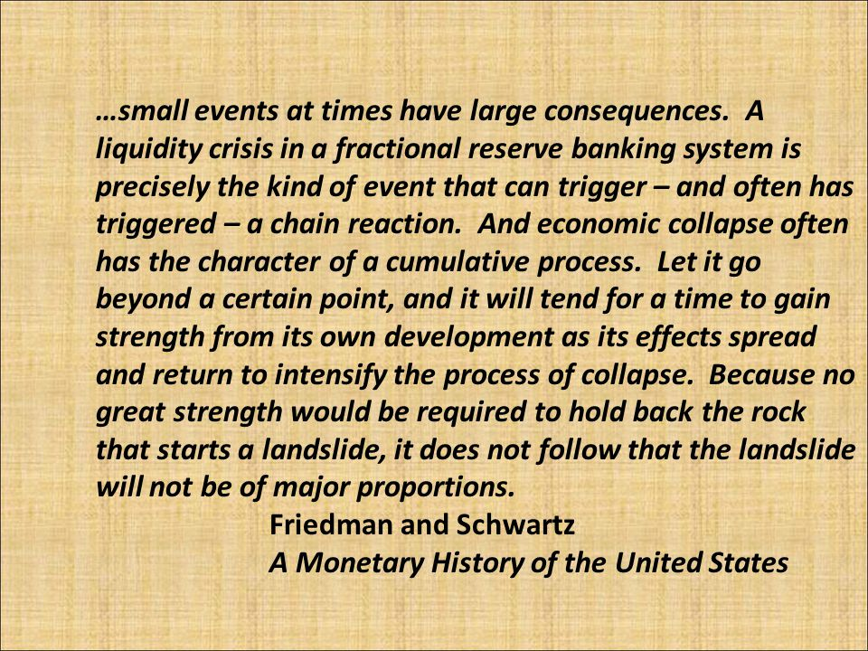 …small events at times have large consequences