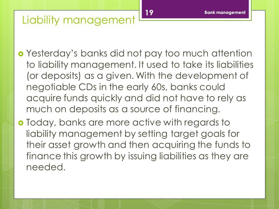Bank management Liability management.