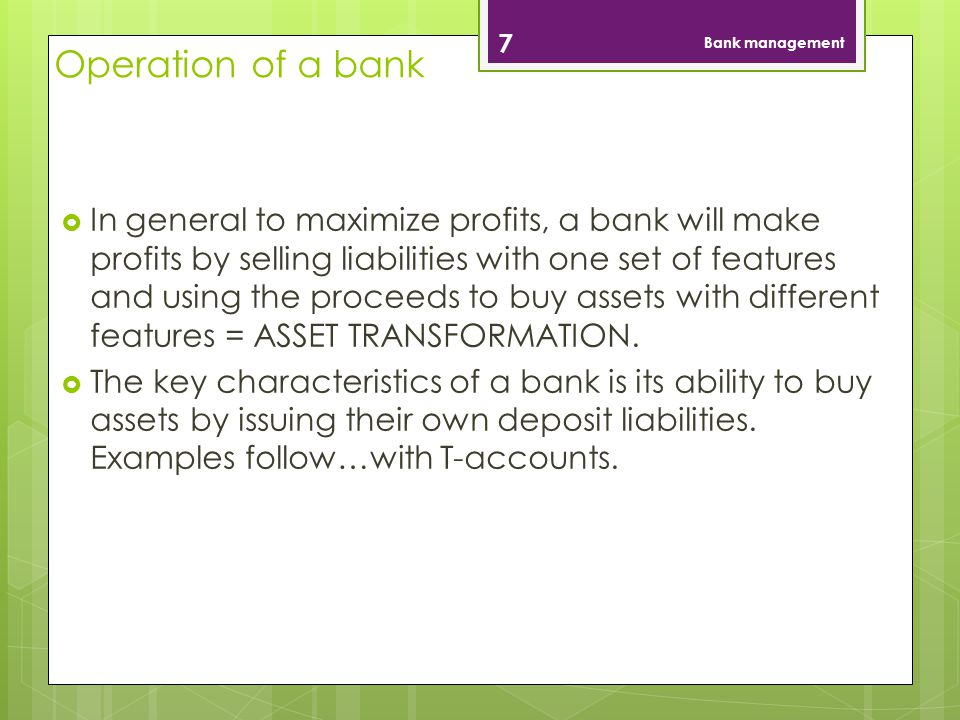Bank management Operation of a bank.