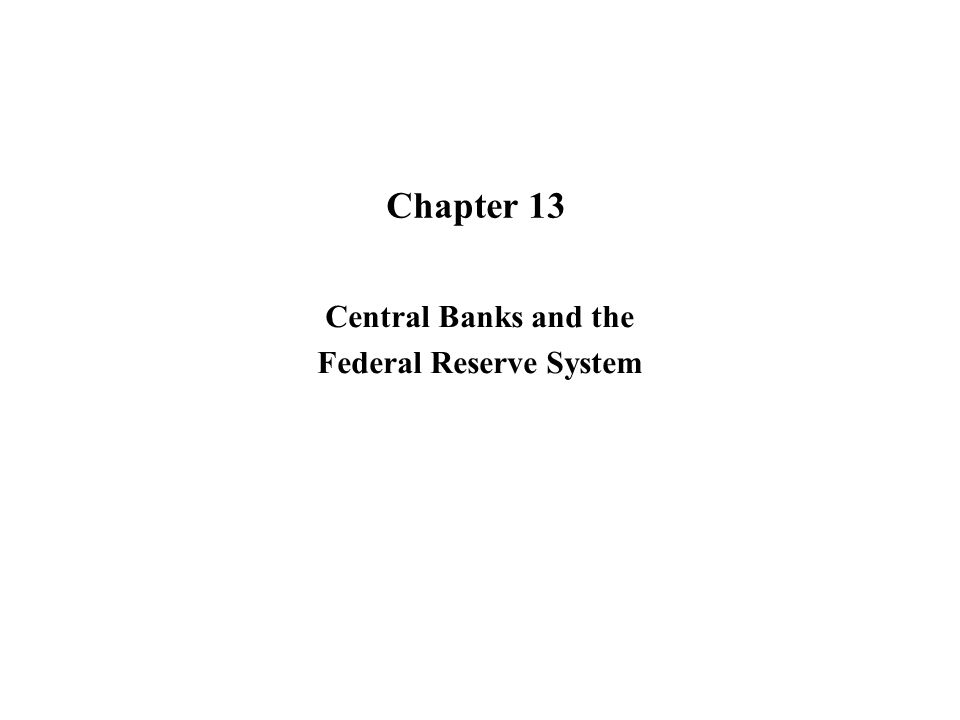 Central Banks and the Federal Reserve System