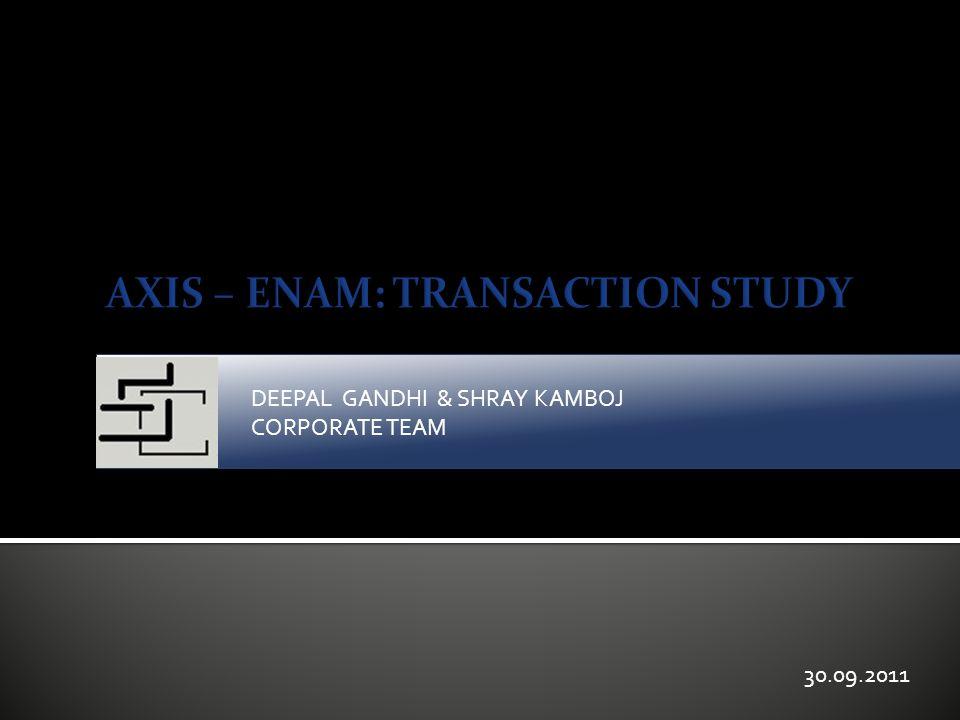 AXIS – ENAM: TRANSACTION STUDY