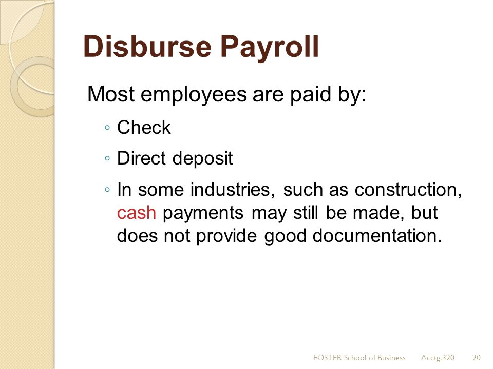 Disburse Payroll Most employees are paid by: Check Direct deposit