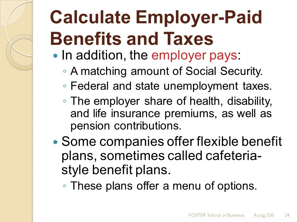 Calculate Employer-Paid Benefits and Taxes