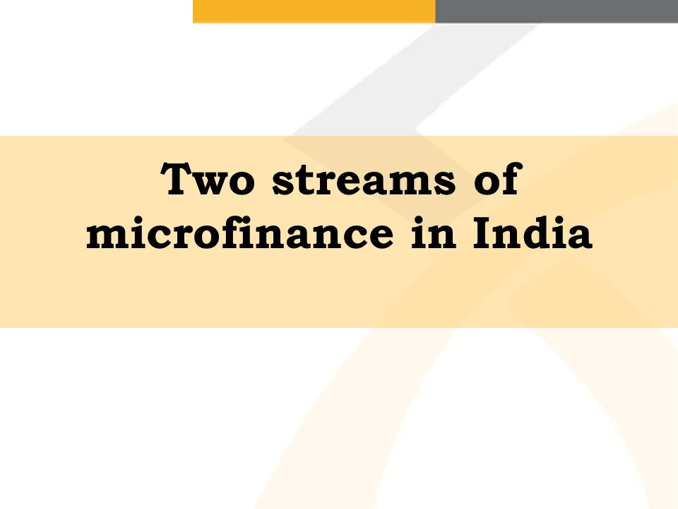 Two streams of microfinance in India