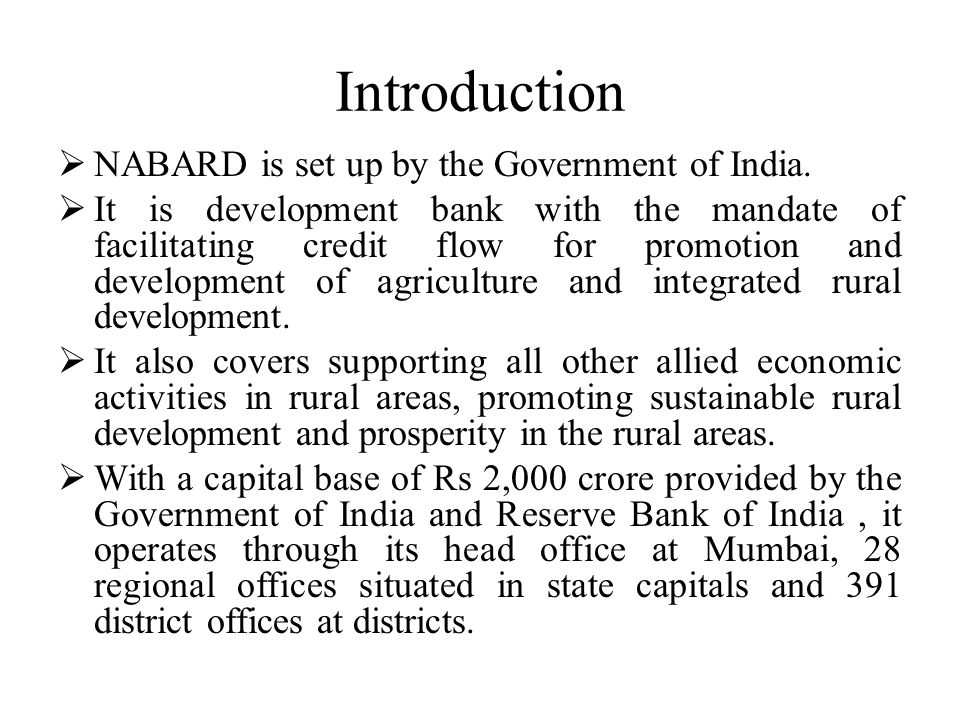 Introduction NABARD is set up by the Government of India.