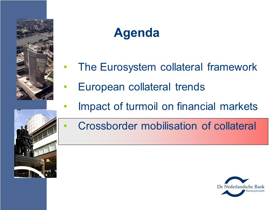 Agenda The Eurosystem collateral framework European collateral trends