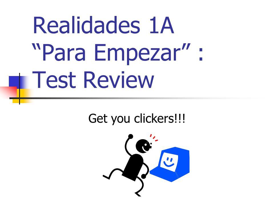 Realidades 1A Para Empezar : Test Review