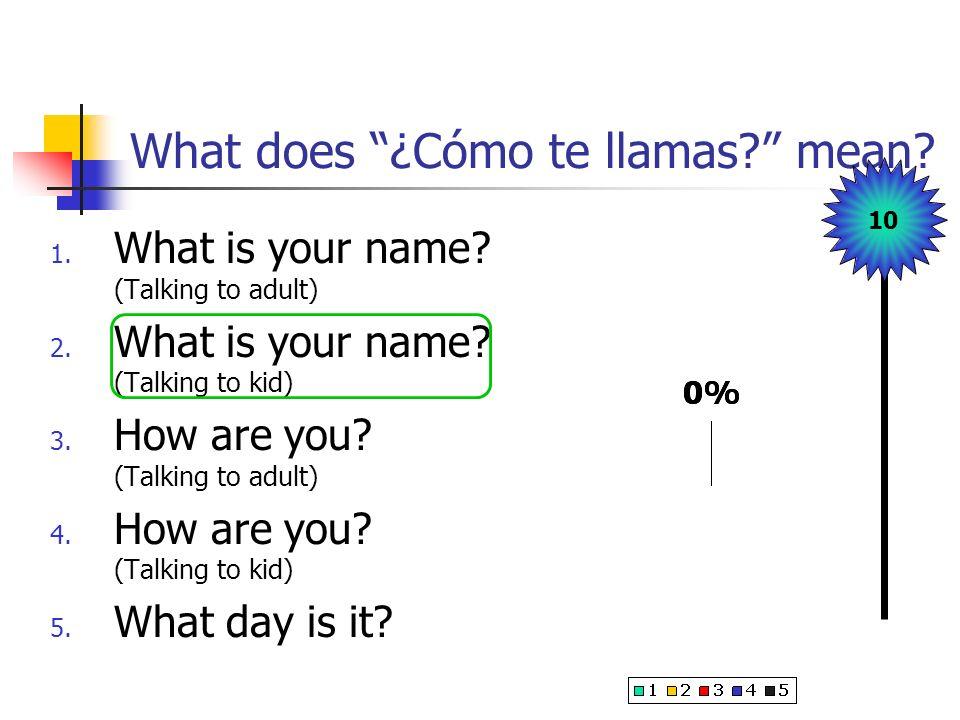 What does ¿Cómo te llamas mean