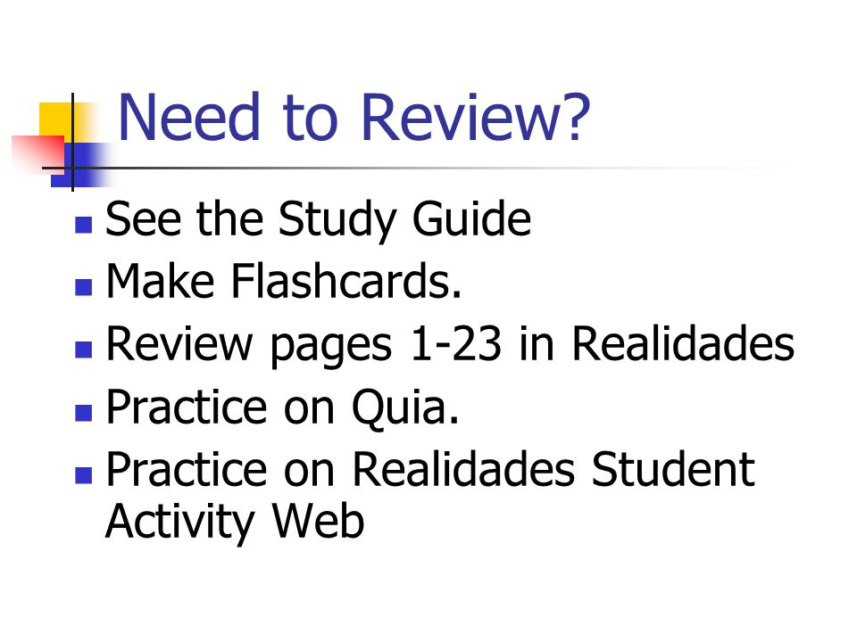 Need to Review See the Study Guide Make Flashcards.