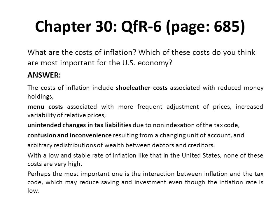 Chapter 30: QfR-6 (page: 685) What are the costs of inflation Which of these costs do you think are most important for the U.S. economy
