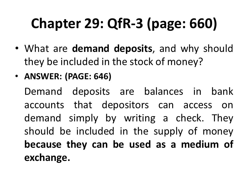 Chapter 29: QfR-3 (page: 660) What are demand deposits, and why should they be included in the stock of money