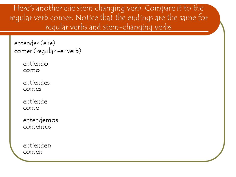 Here s another e:ie stem changing verb