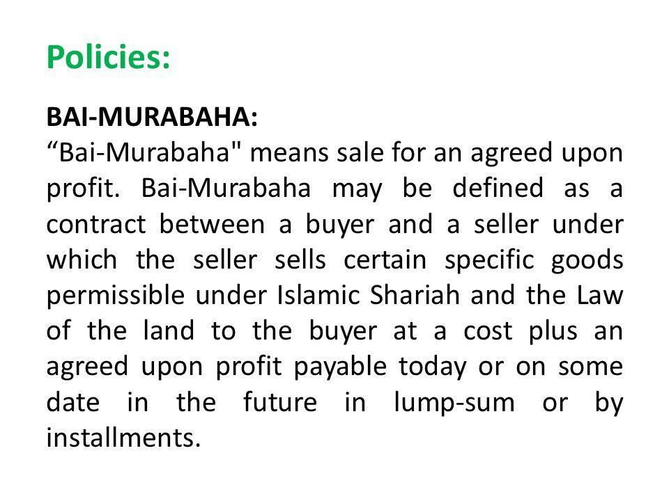 Policies: BAI-MURABAHA: