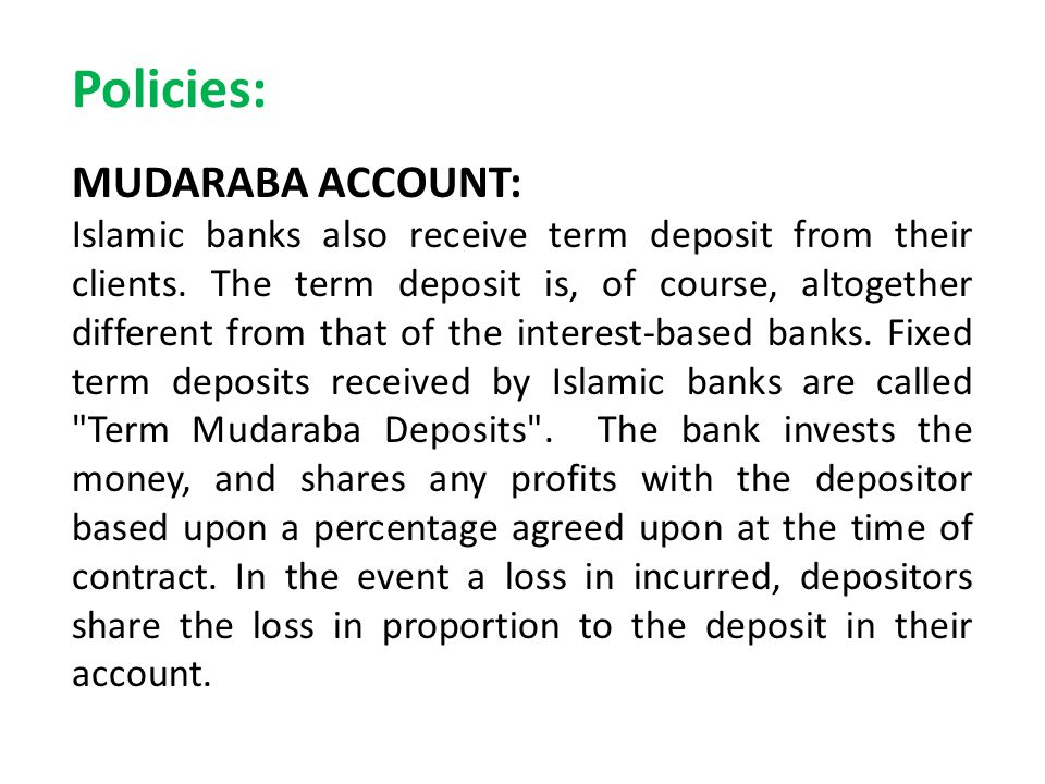 Policies: MUDARABA ACCOUNT: