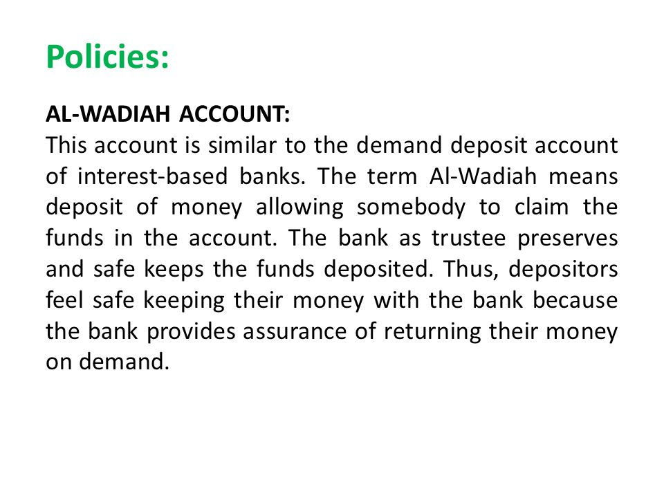 Policies: AL-WADIAH ACCOUNT: