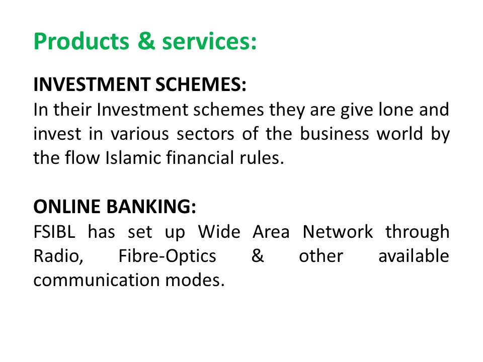 Products & services: INVESTMENT SCHEMES: ONLINE BANKING: