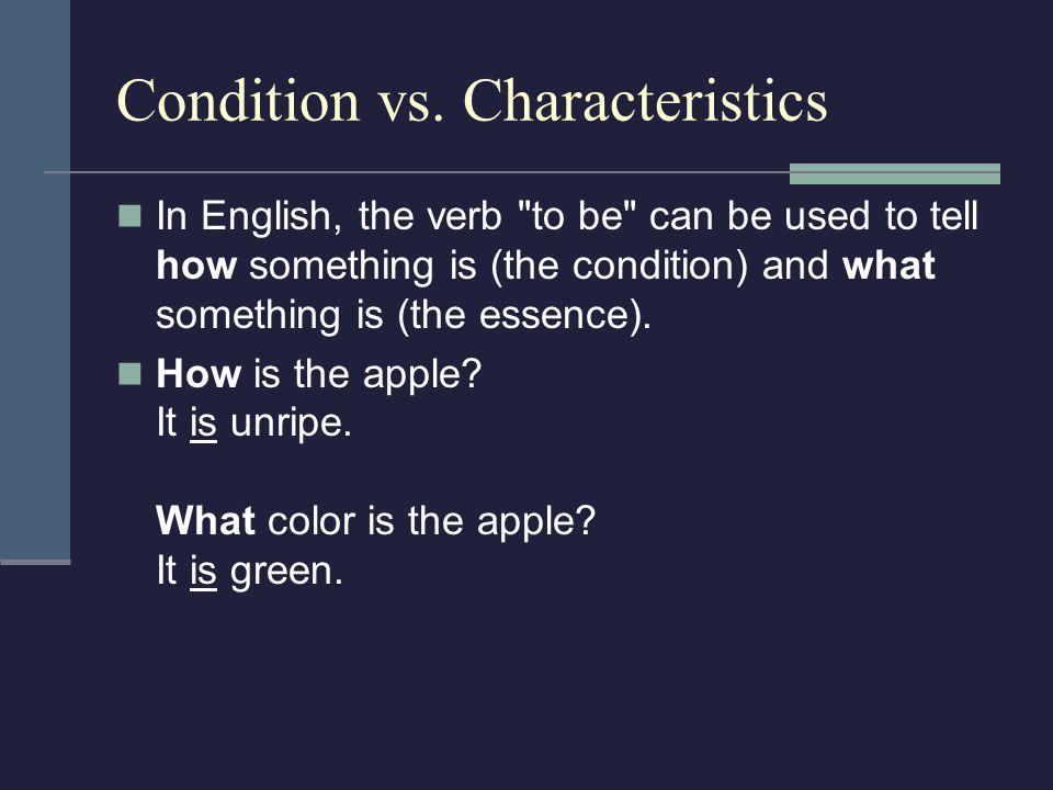 Condition vs. Characteristics