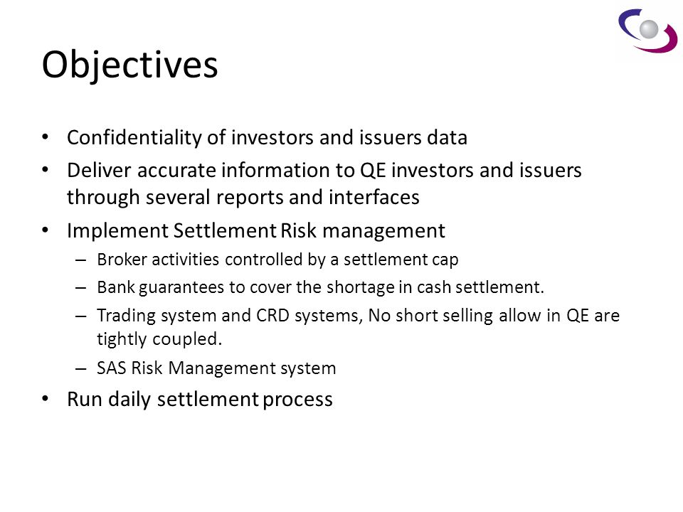 Objectives Confidentiality of investors and issuers data