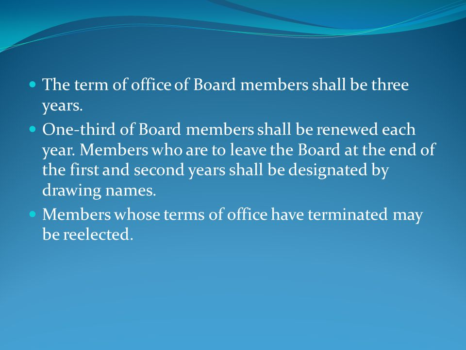 The term of office of Board members shall be three years.