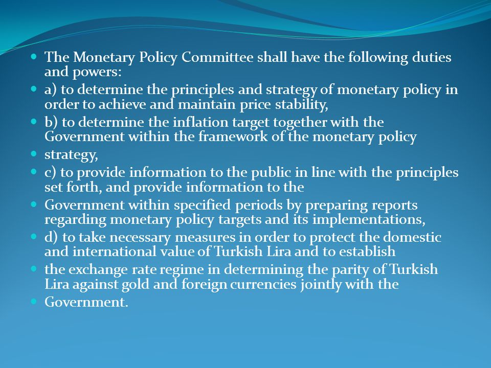 The Monetary Policy Committee shall have the following duties and powers: