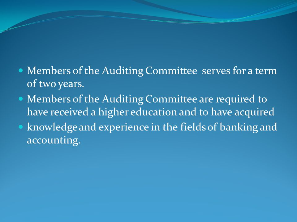 Members of the Auditing Committee serves for a term of two years.