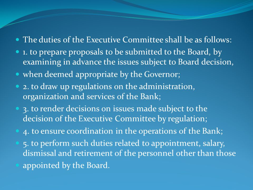The duties of the Executive Committee shall be as follows: