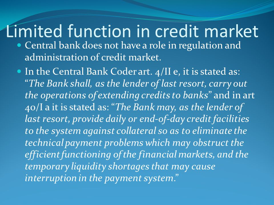 Limited function in credit market