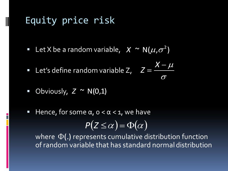Equity price risk Let X be a random variable,