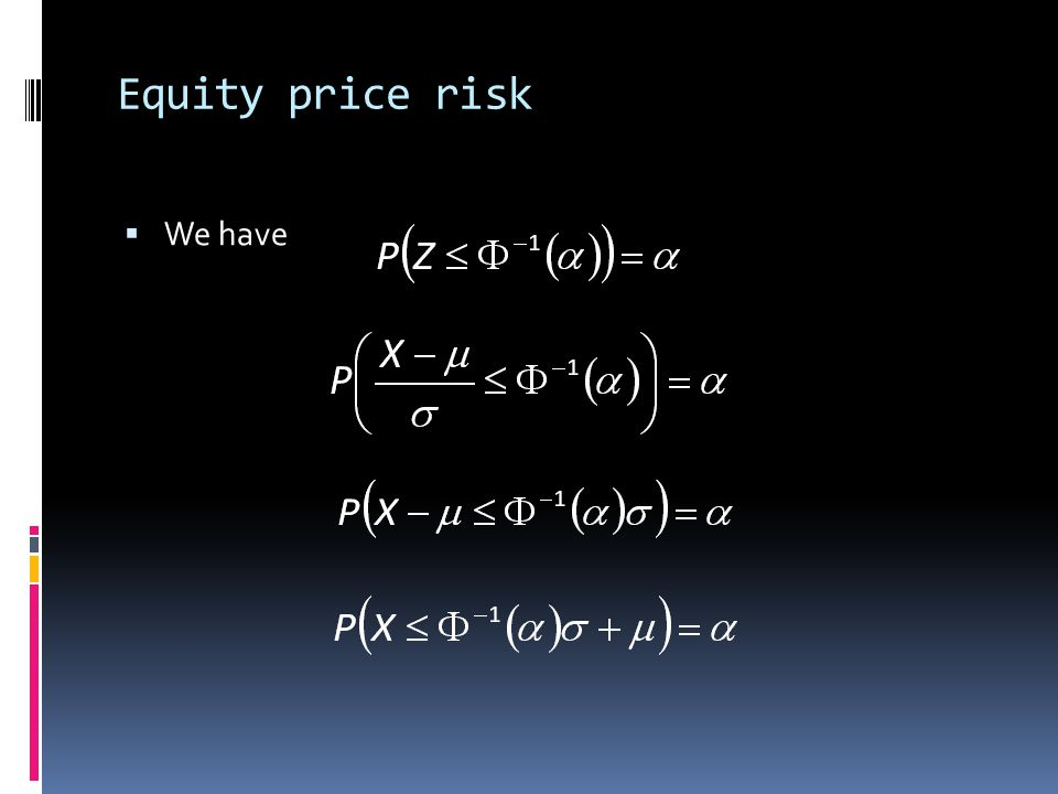 Equity price risk We have