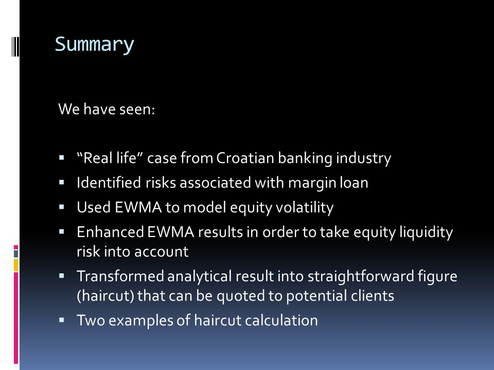 Summary We have seen: Real life case from Croatian banking industry