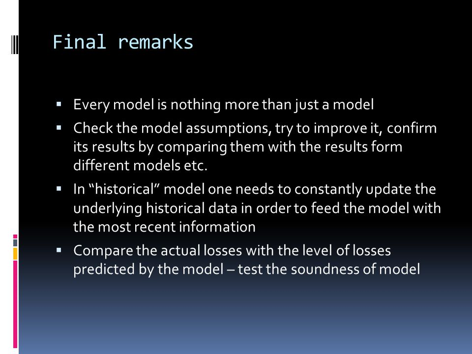 Final remarks Every model is nothing more than just a model