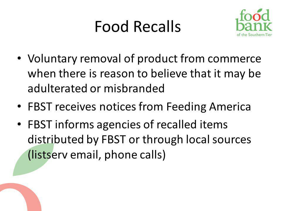 Food Recalls Voluntary removal of product from commerce when there is reason to believe that it may be adulterated or misbranded.