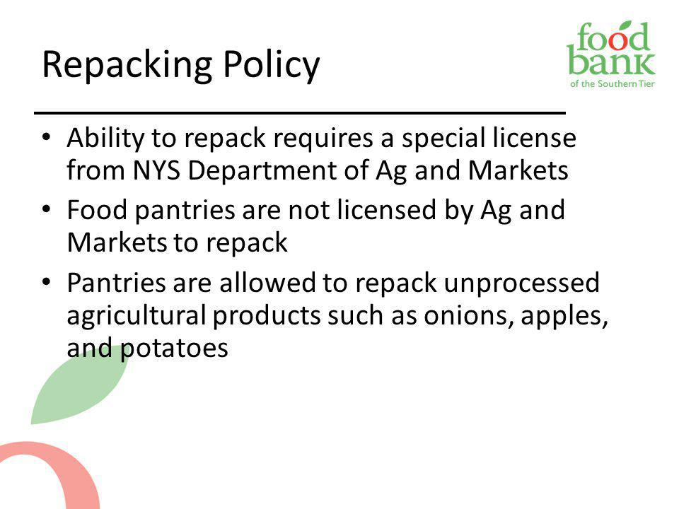 Repacking Policy Ability to repack requires a special license from NYS Department of Ag and Markets.