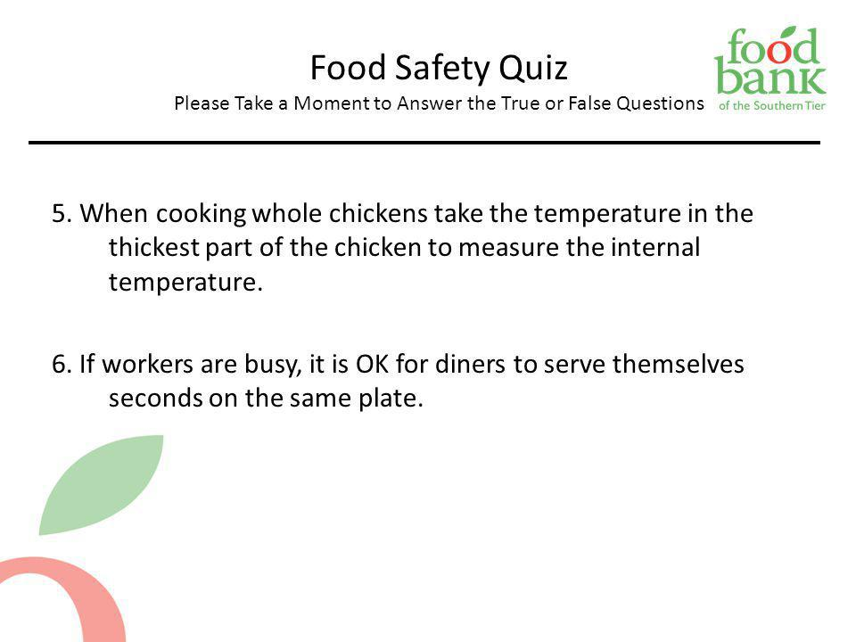 Food Safety Quiz Please Take a Moment to Answer the True or False Questions