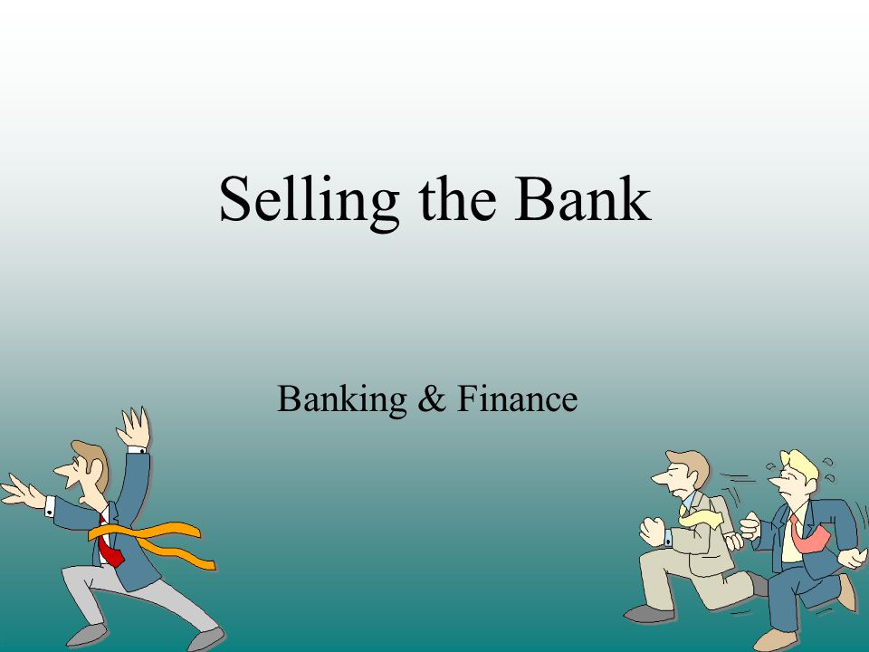 Selling the Bank Banking & Finance
