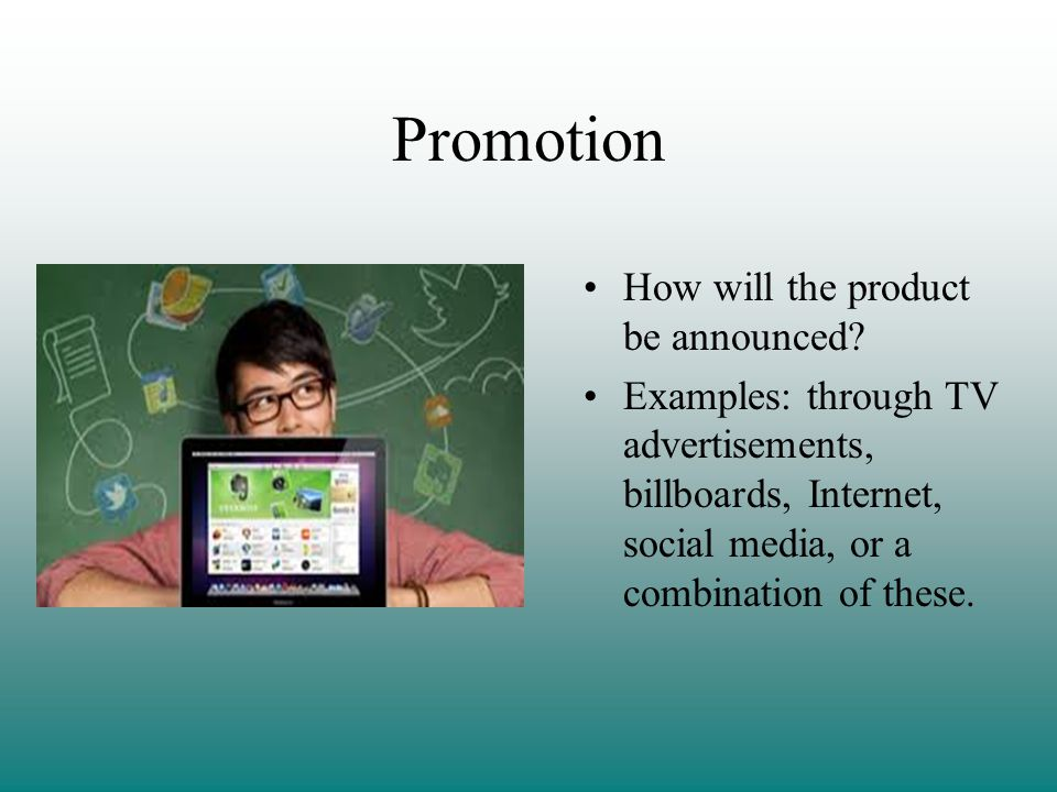Promotion How will the product be announced