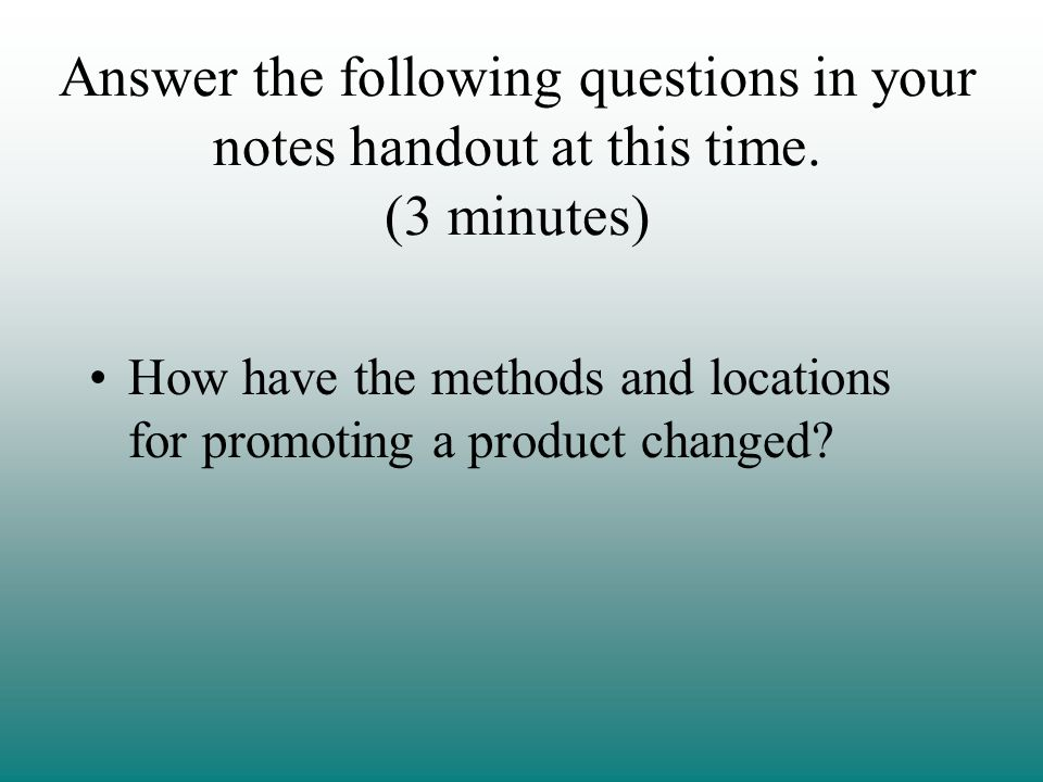 Answer the following questions in your notes handout at this time