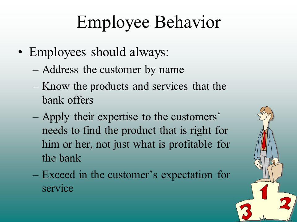 Employee Behavior Employees should always: