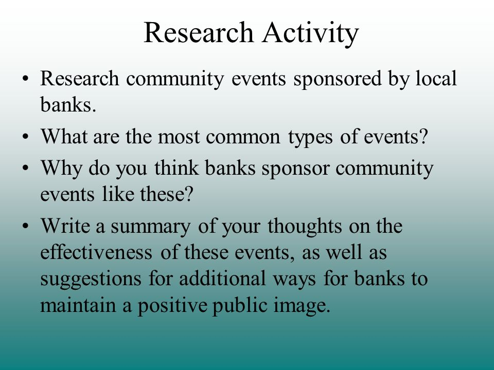 Research Activity Research community events sponsored by local banks.