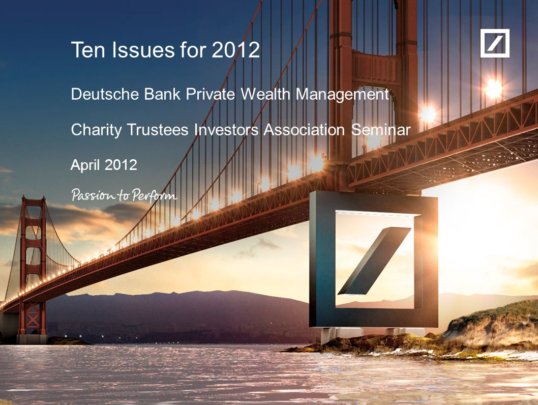 Ten Issues for 2012 1 The Year(s) the Bill Comes Due 2