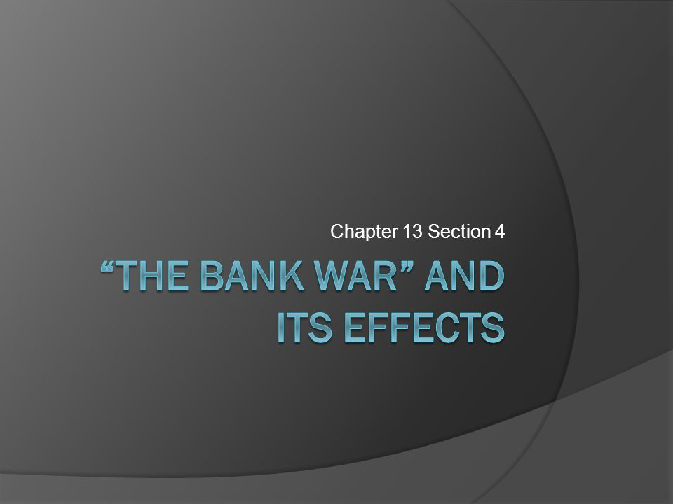 The Bank War and Its Effects