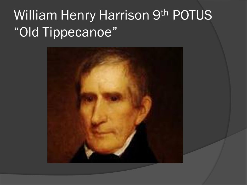 William Henry Harrison 9th POTUS Old Tippecanoe