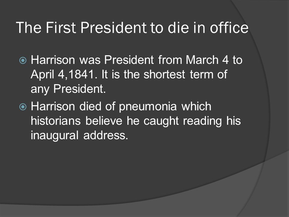 The First President to die in office