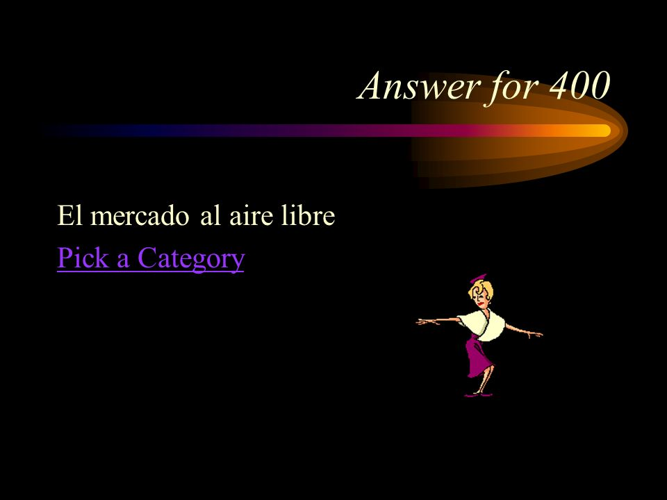 Answer for 400 El mercado al aire libre Pick a Category