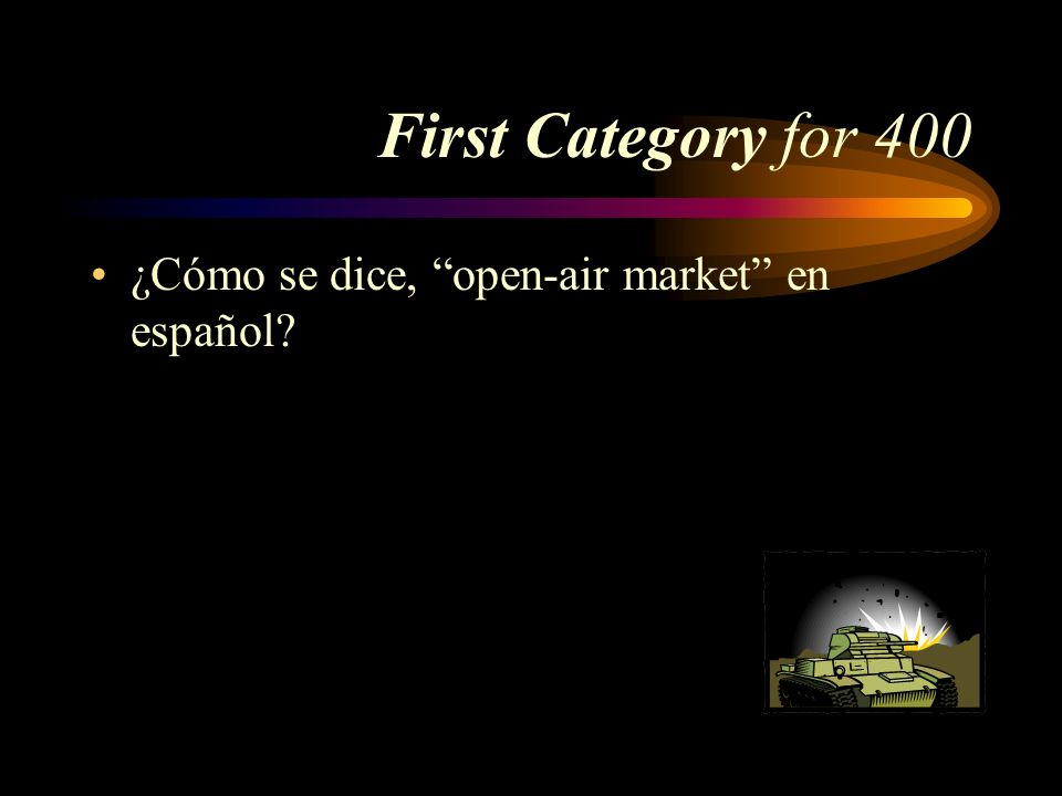 First Category for 400 ¿Cómo se dice, open-air market en español