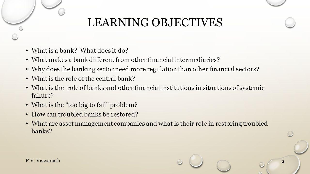 Learning objectives What is a bank What does it do