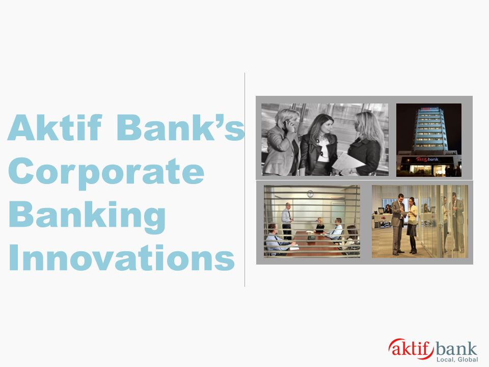 Aktif Bank's Corporate Banking Innovations