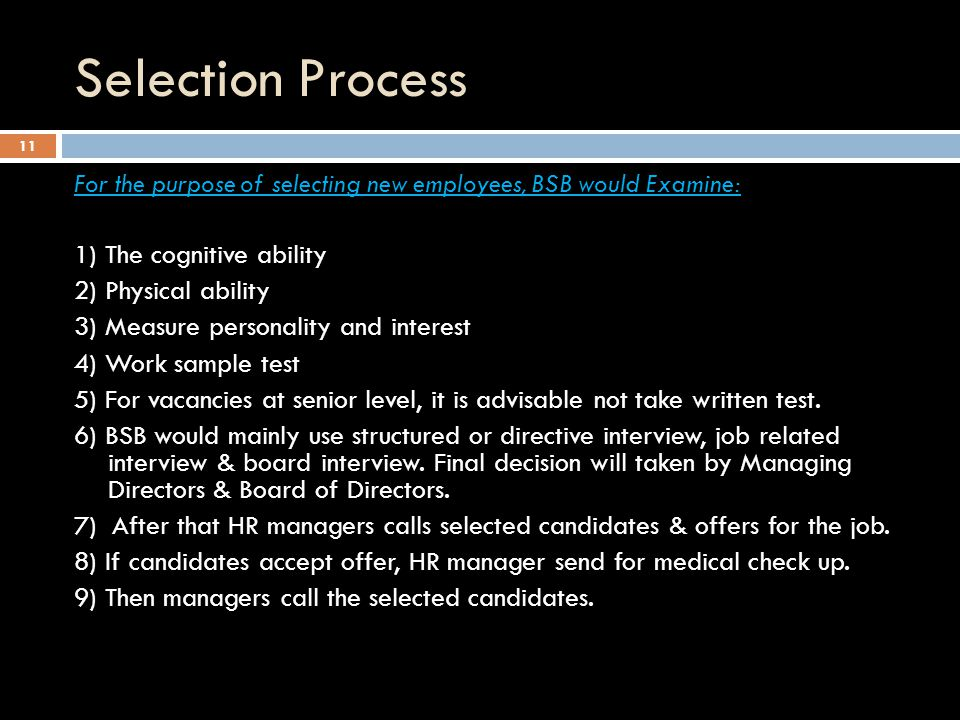 Selection Process 1) The cognitive ability 2) Physical ability